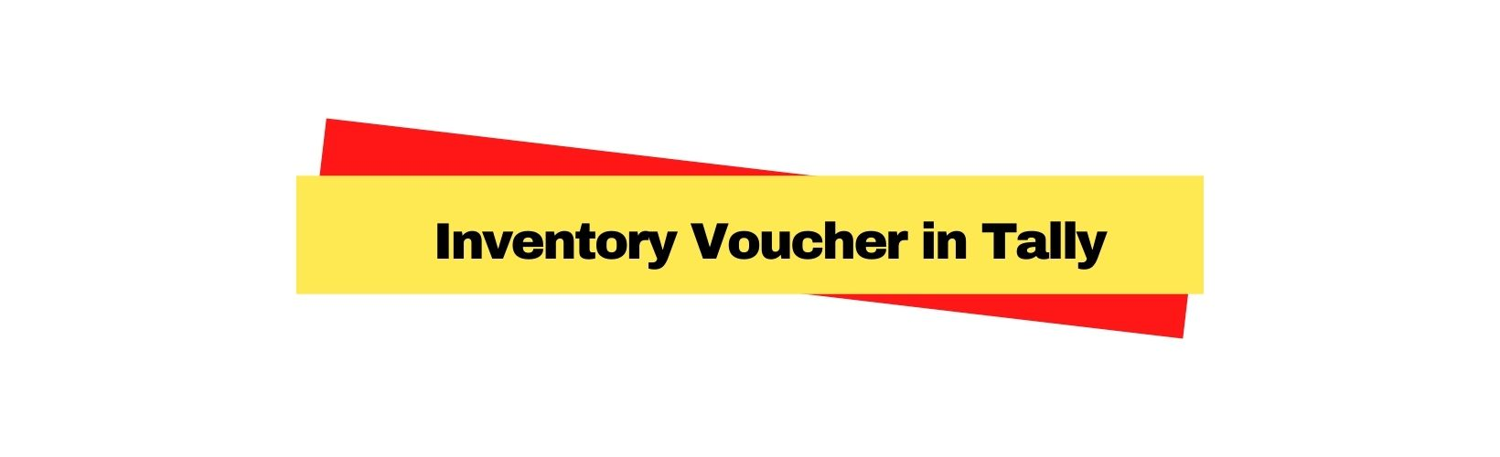 Inventory Voucher in Tally Accounting.