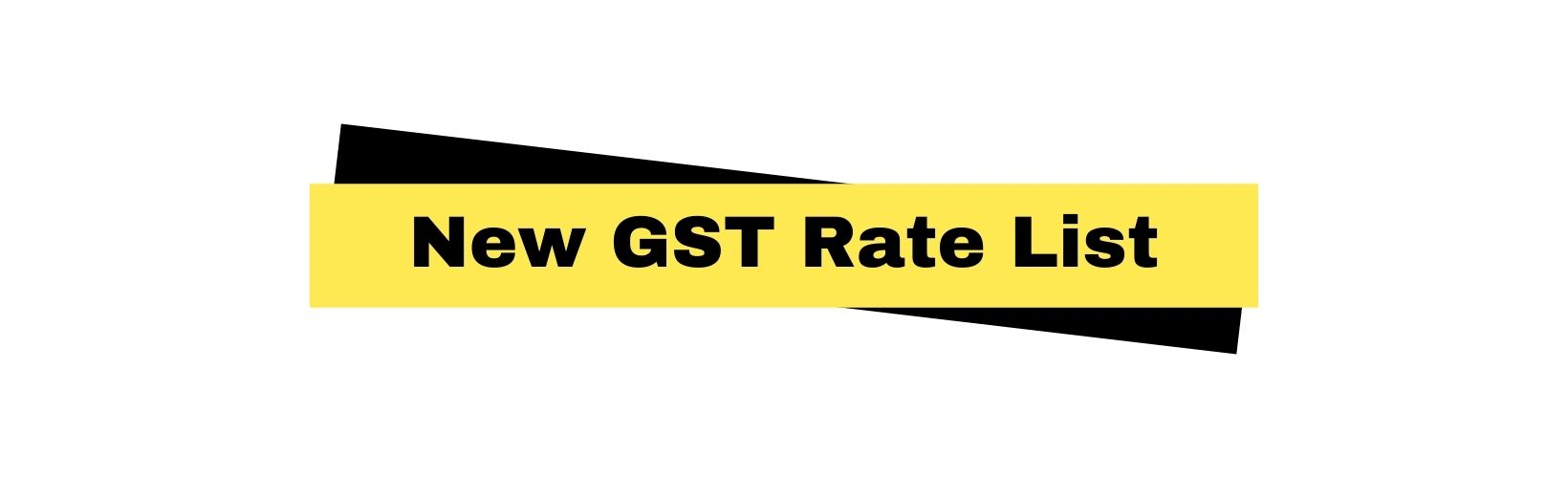 New GST Rate List