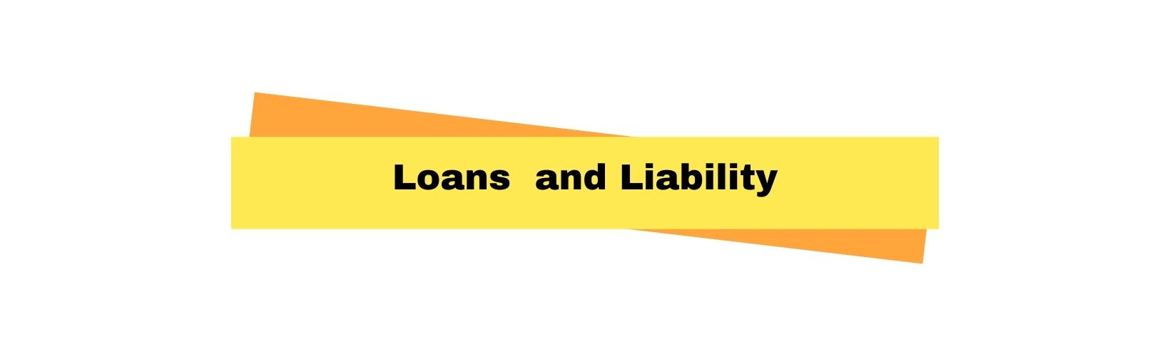 loans and liability