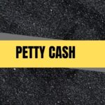 Petty Cash Definition, How to Manage Petty Cash